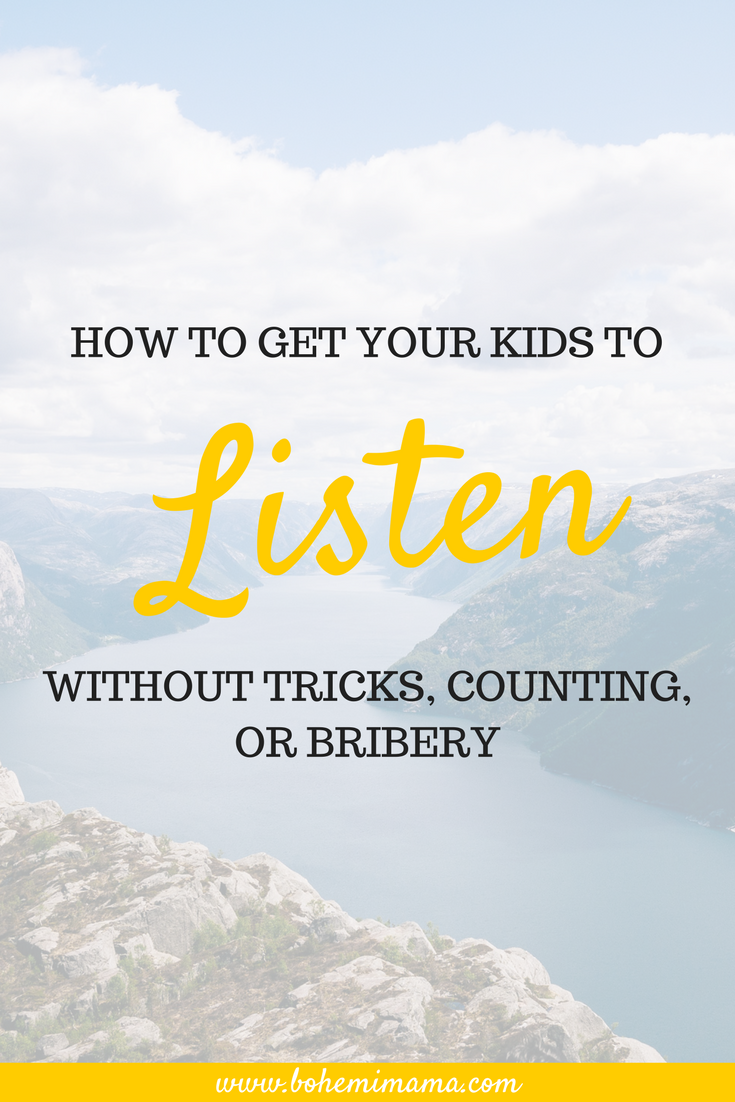 "How to get your kids to listen without tricks, counting, or bribery | I cringe every time I hear another mom in the grocery store saying, ""One.... two...."" There's a better way! Learn how to get your kids to listen the first time, every time. Think of all the frustration you could be letting go of! Click the image to learn more."